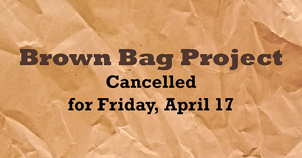 BrownBag_Cancelled4-17_events.png